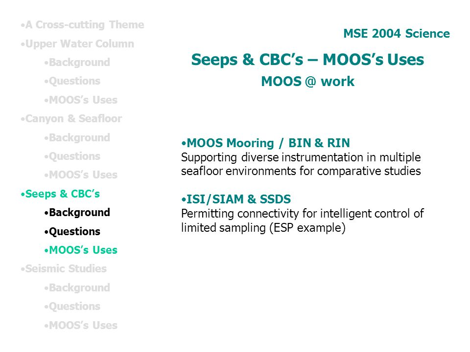 Seeps & CBC's – MOOS's Uses