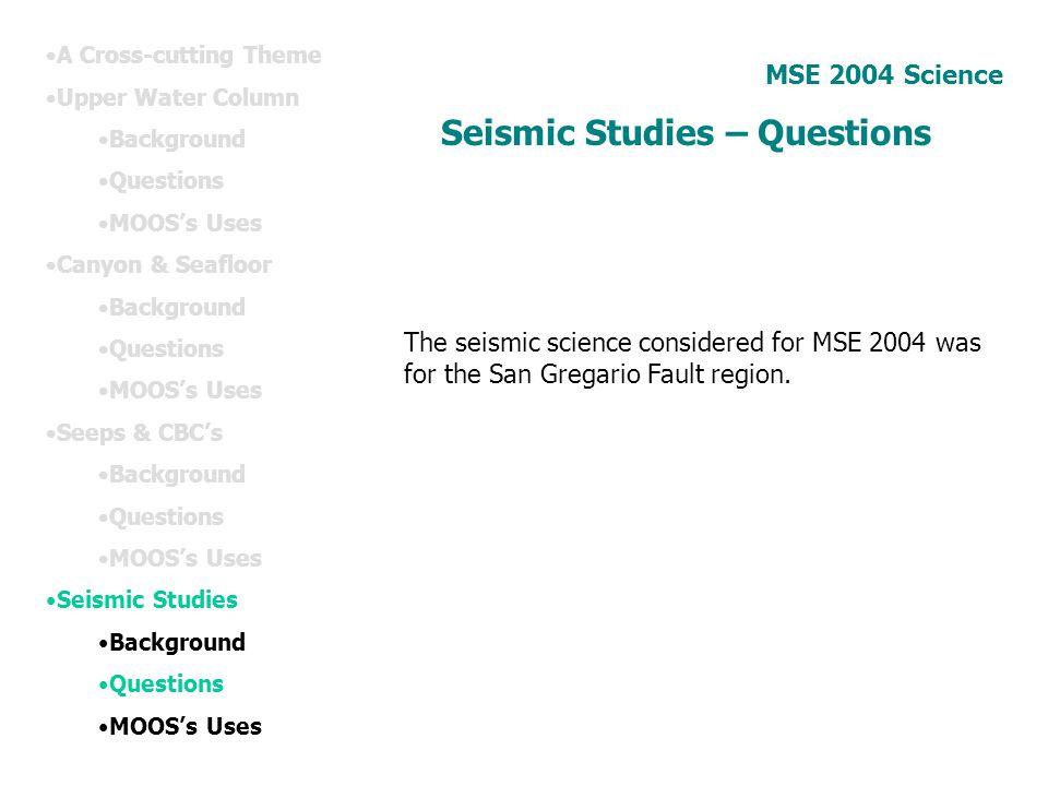 Seismic Studies – Questions