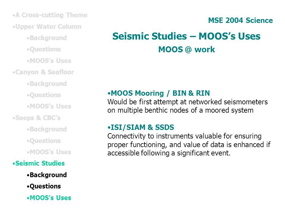 Seismic Studies – MOOS's Uses