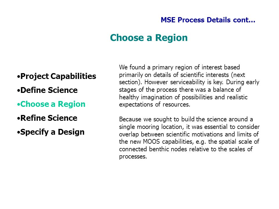 Choose a Region Project Capabilities Define Science Choose a Region
