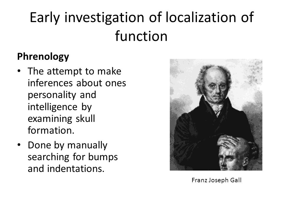 Early investigation of localization of function