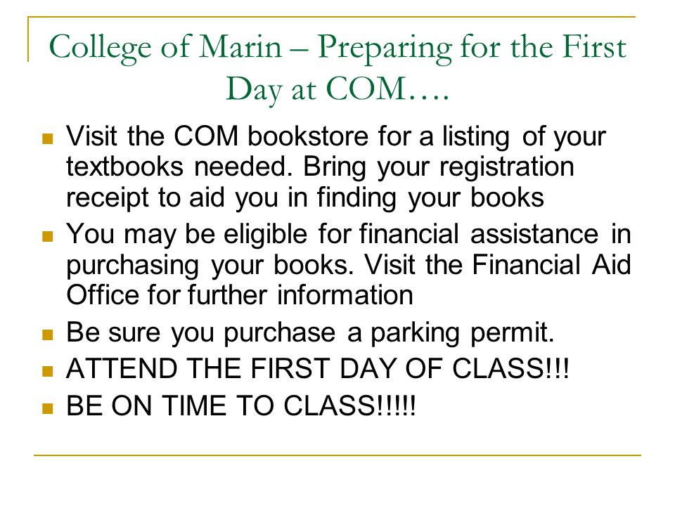 College of Marin – Preparing for the First Day at COM….