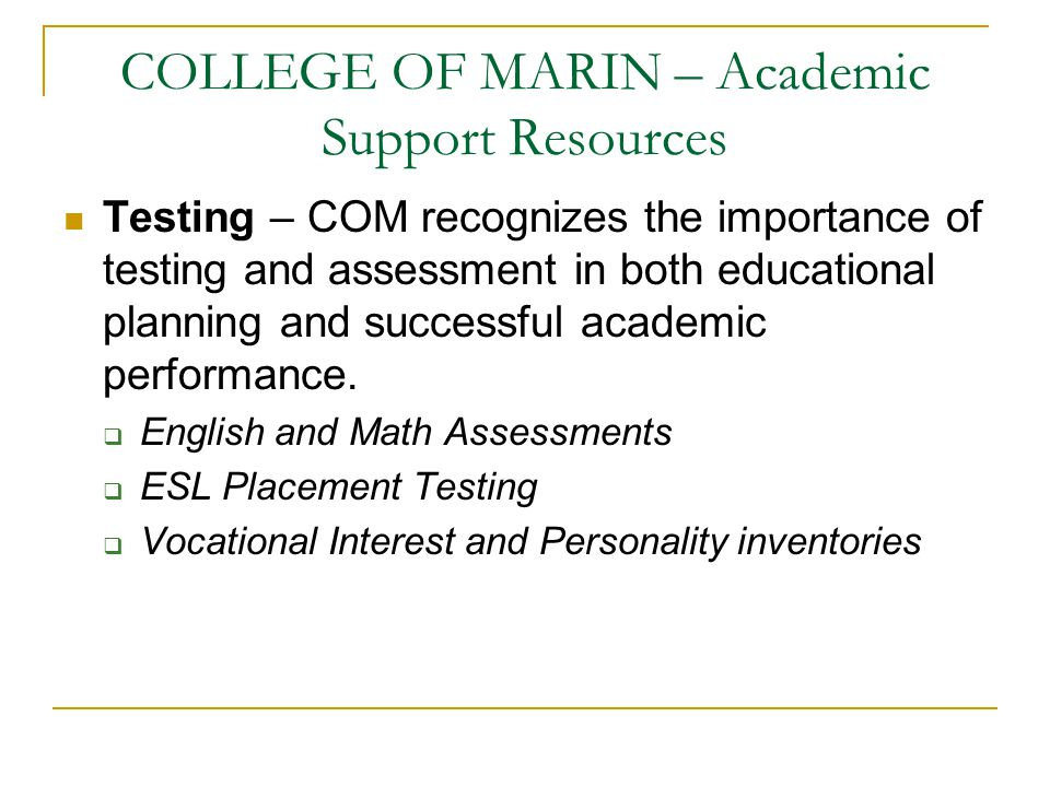 COLLEGE OF MARIN – Academic Support Resources