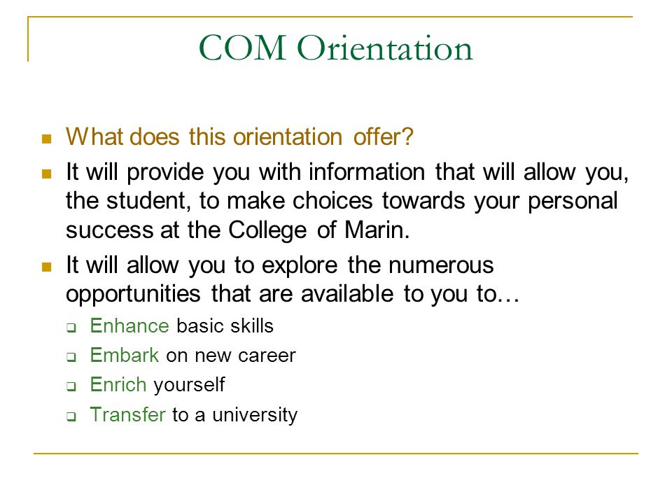 COM Orientation What does this orientation offer