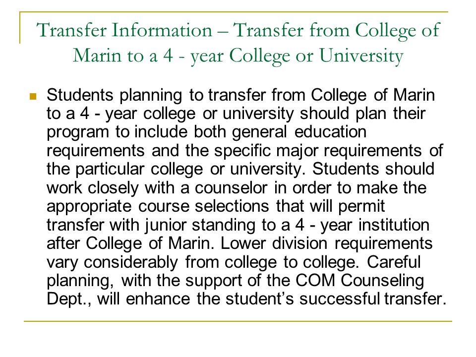 Transfer Information – Transfer from College of Marin to a 4 - year College or University