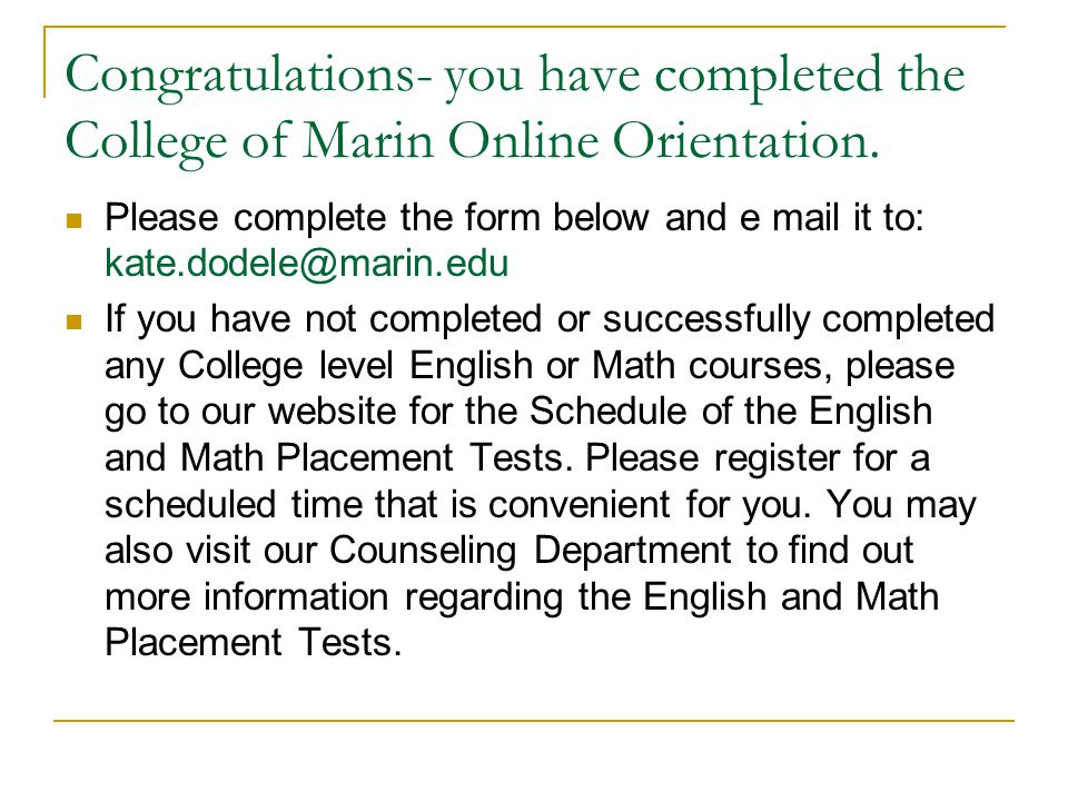 Congratulations- you have completed the College of Marin Online Orientation.