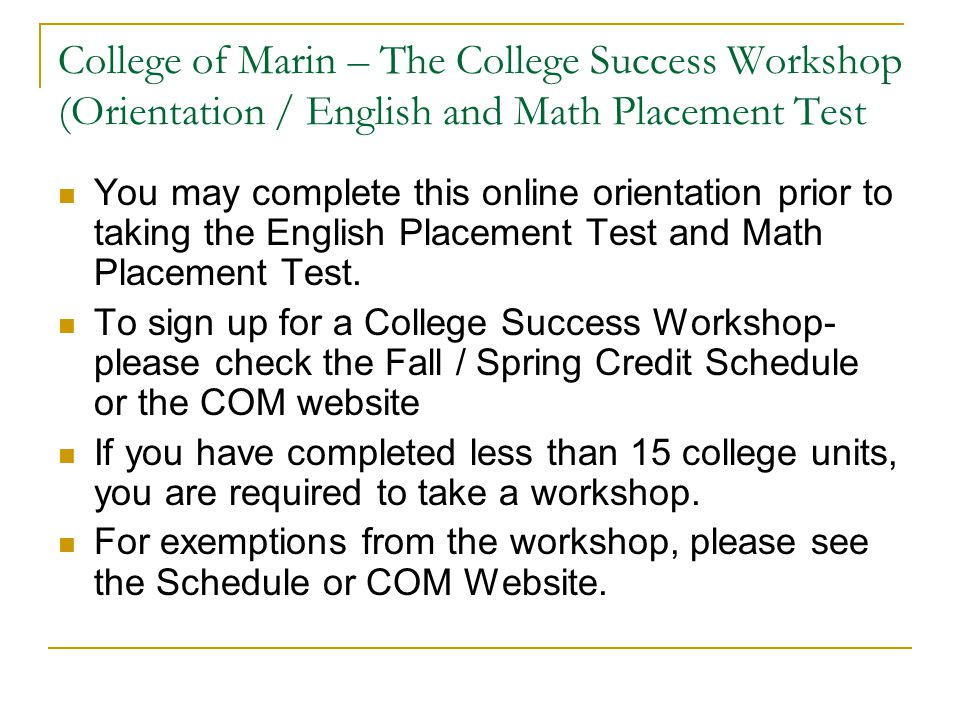 College of Marin – The College Success Workshop (Orientation / English and Math Placement Test