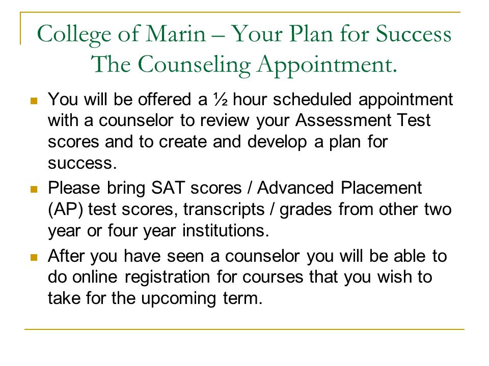 College of Marin – Your Plan for Success The Counseling Appointment.