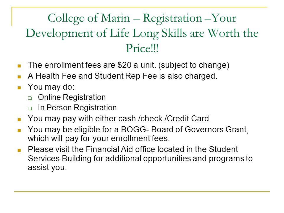 College of Marin – Registration –Your Development of Life Long Skills are Worth the Price!!!