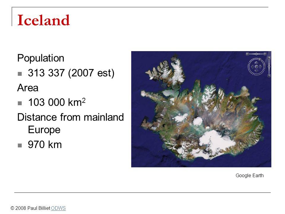 Iceland Population 313 337 (2007 est) Area 103 000 km2
