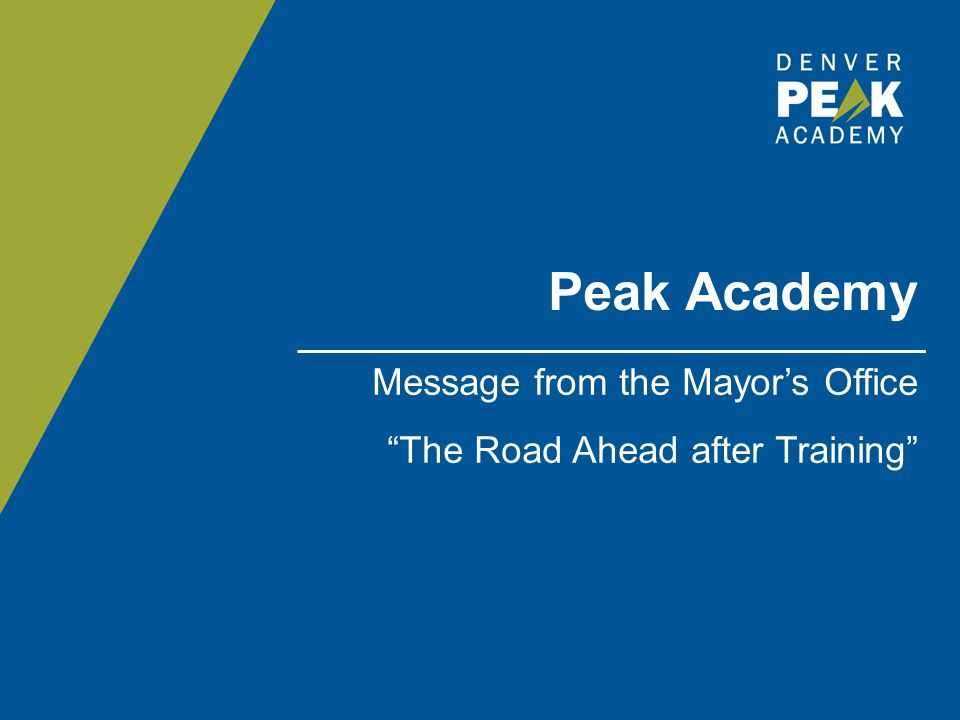 Peak Academy Message from the Mayor's Office