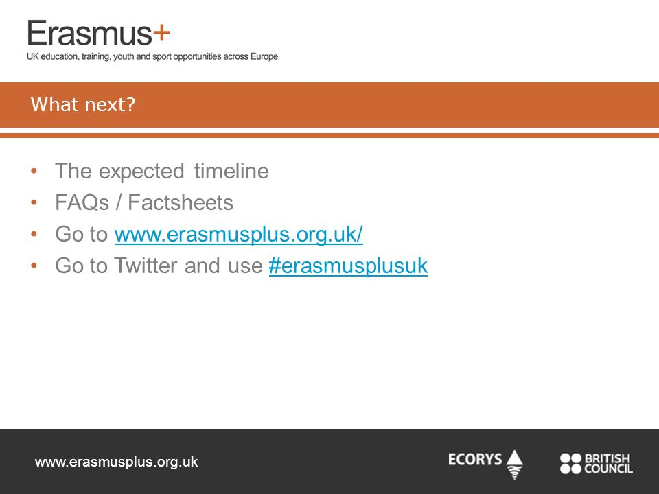 Go to www.erasmusplus.org.uk/ Go to Twitter and use #erasmusplusuk