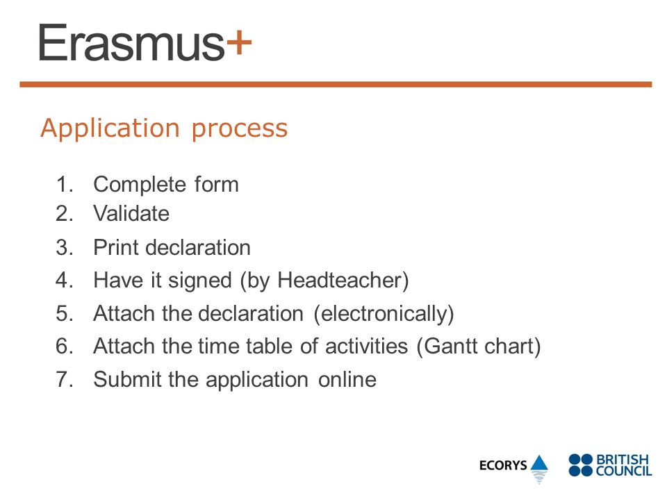 Application process Complete form Validate Print declaration
