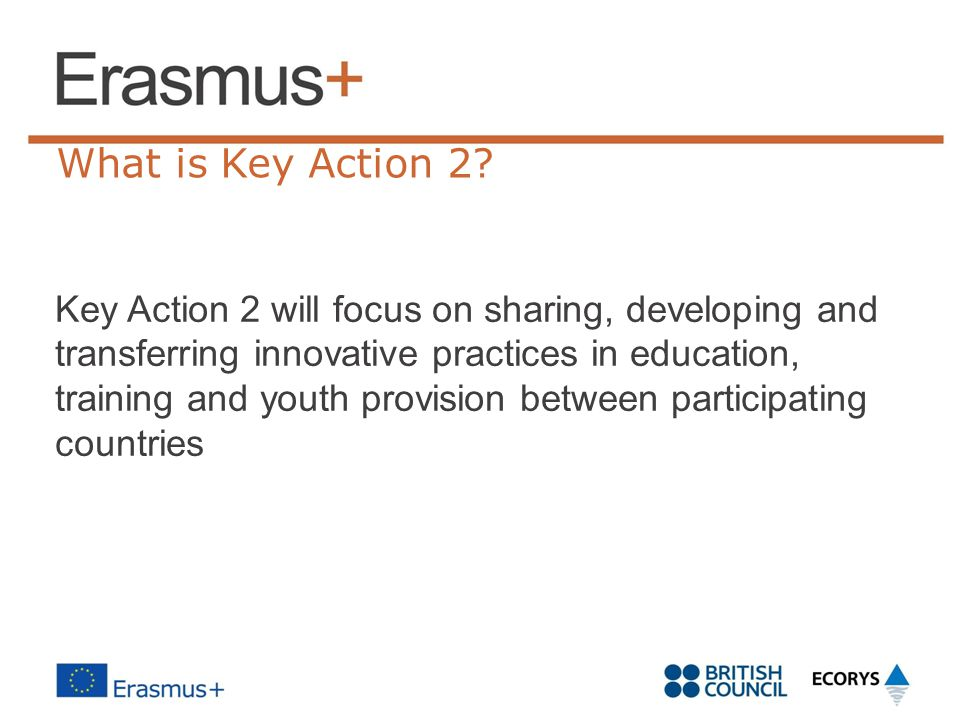 What is Key Action 2 Key Action 2 will focus on sharing, developing and.