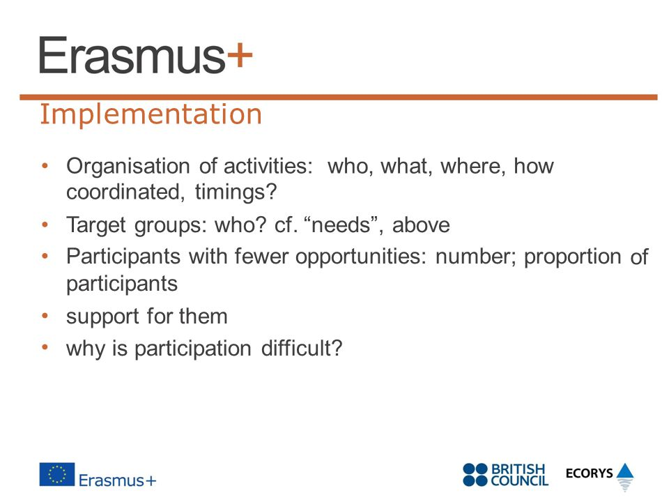 Implementation • Organisation of activities: coordinated, timings