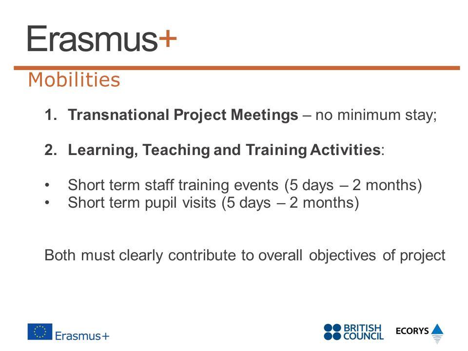 Mobilities Transnational Project Meetings – no minimum stay;