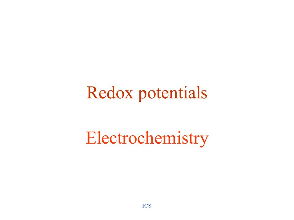 Redox potentials Electrochemistry ICS