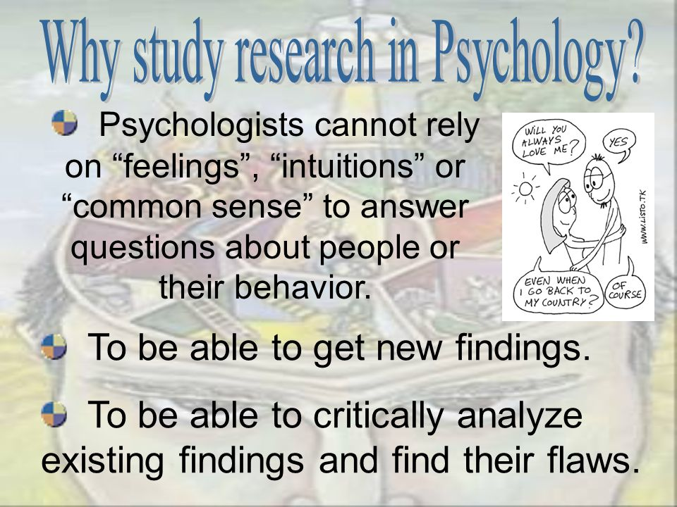 Why study research in Psychology