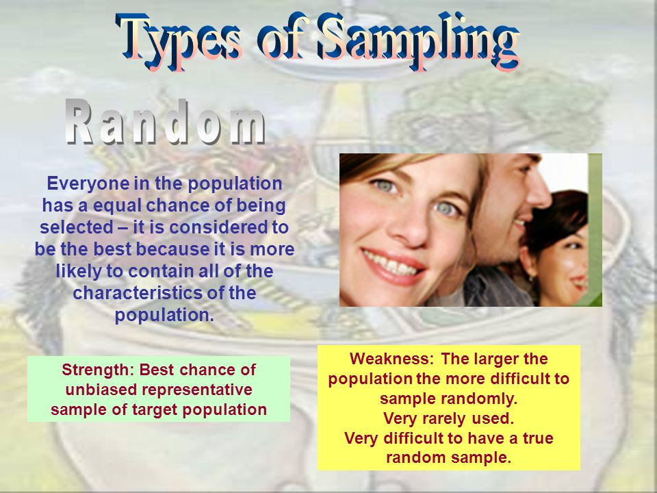 Very difficult to have a true random sample.