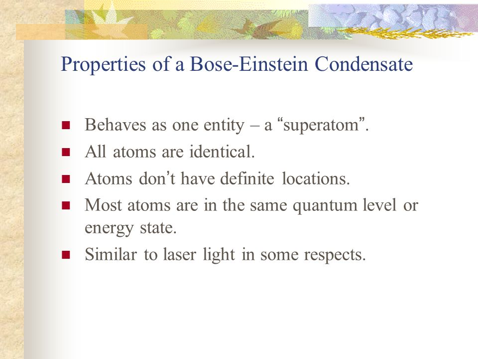 Properties of a Bose-Einstein Condensate