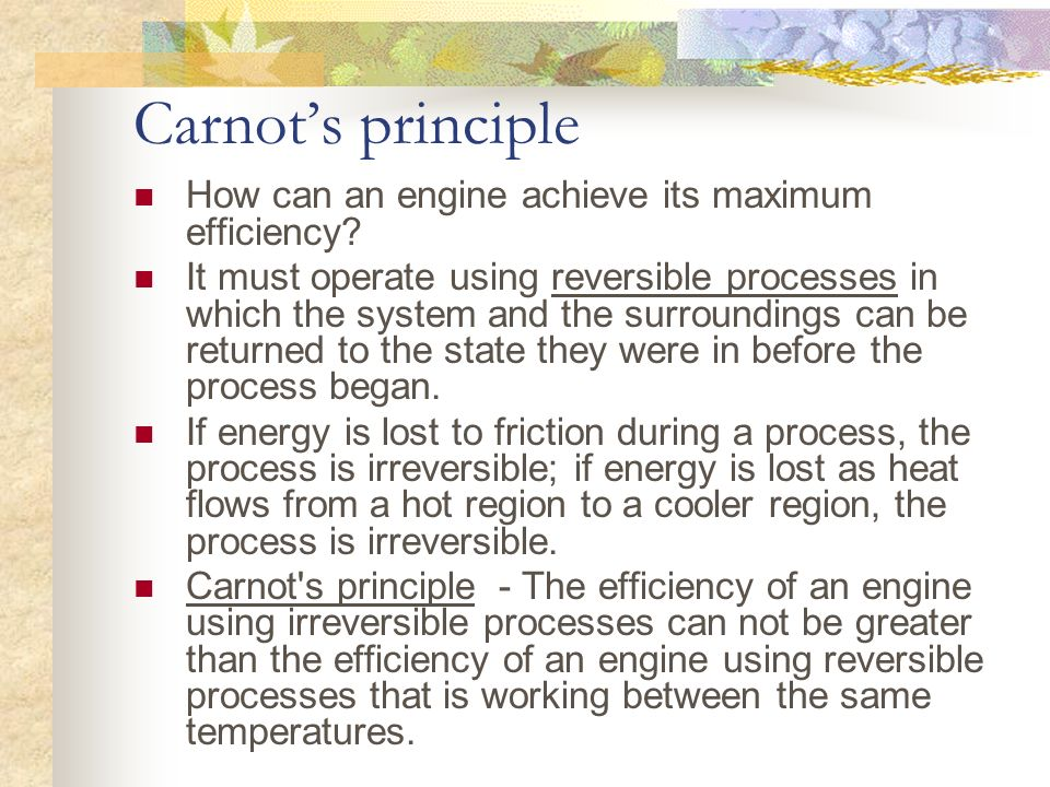 Carnot's principle How can an engine achieve its maximum efficiency