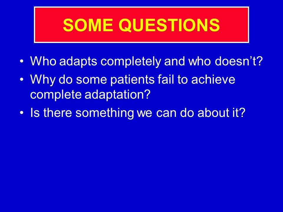 SOME QUESTIONS Who adapts completely and who doesn't