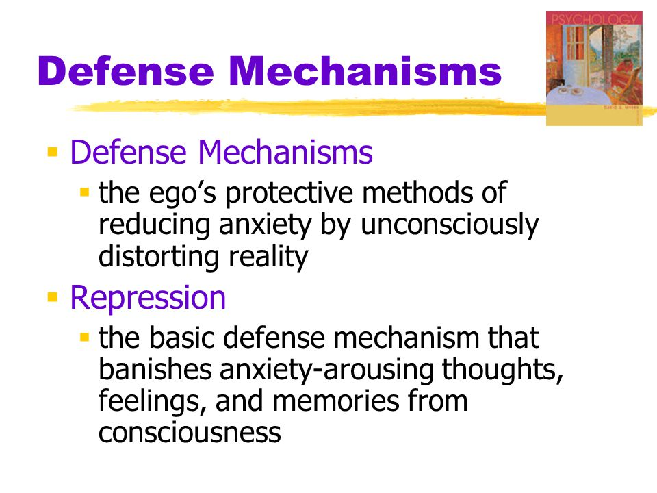 Defense Mechanisms Defense Mechanisms Repression