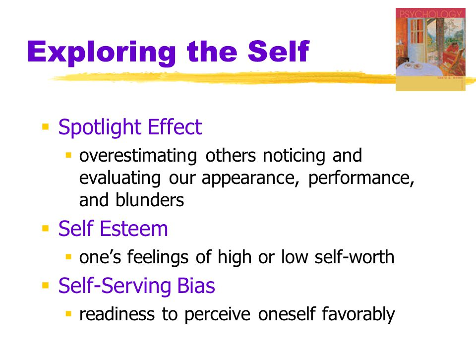 Exploring the Self Spotlight Effect Self Esteem Self-Serving Bias