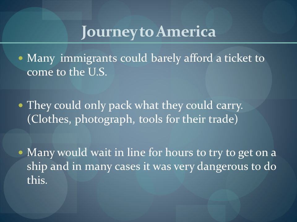 Journey to America Many immigrants could barely afford a ticket to come to the U.S.