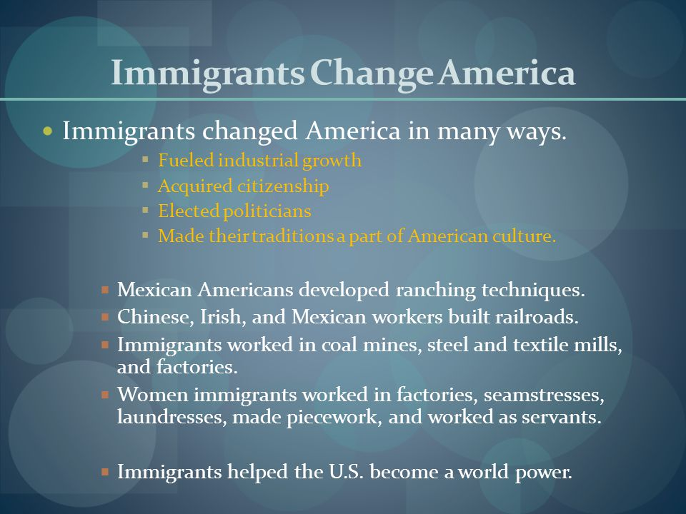 Immigrants Change America