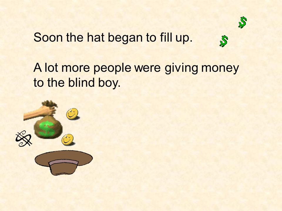Soon the hat began to fill up.