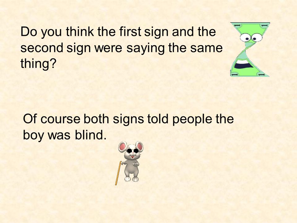 Do you think the first sign and the second sign were saying the same thing