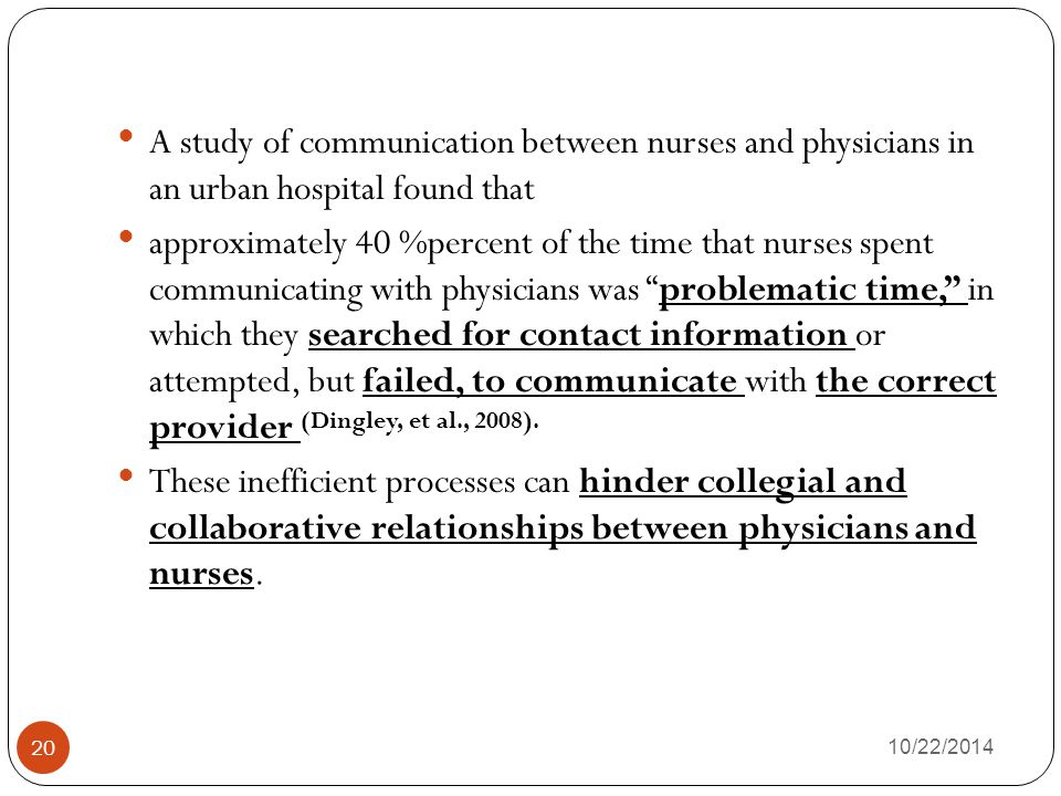 A study of communication between nurses and physicians in an urban hospital found that