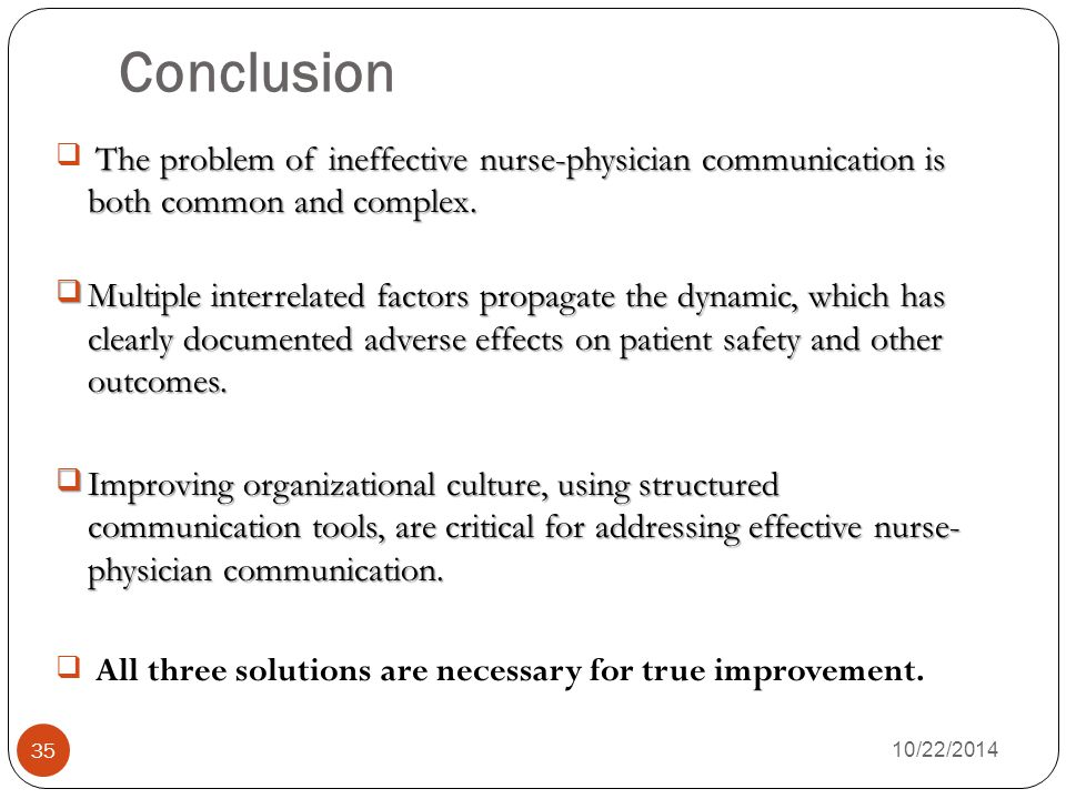 Conclusion The problem of ineffective nurse-physician communication is both common and complex.