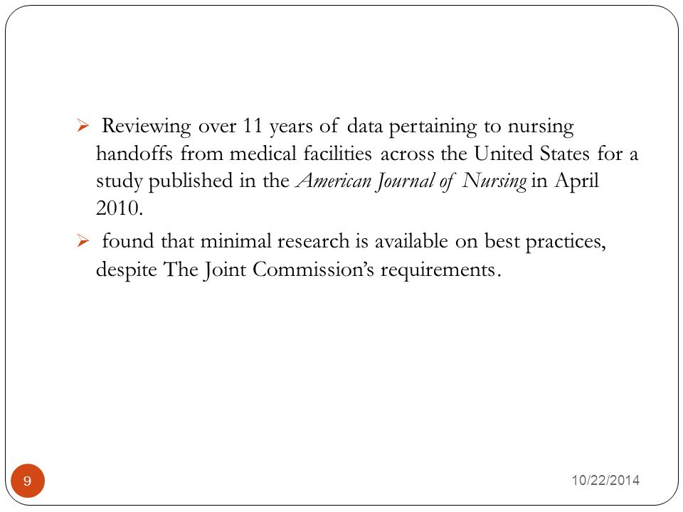 Reviewing over 11 years of data pertaining to nursing handoffs from medical facilities across the United States for a study published in the American Journal of Nursing in April 2010.