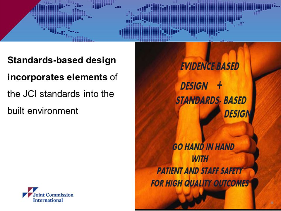 Standards-based design incorporates elements of the JCI standards into the built environment