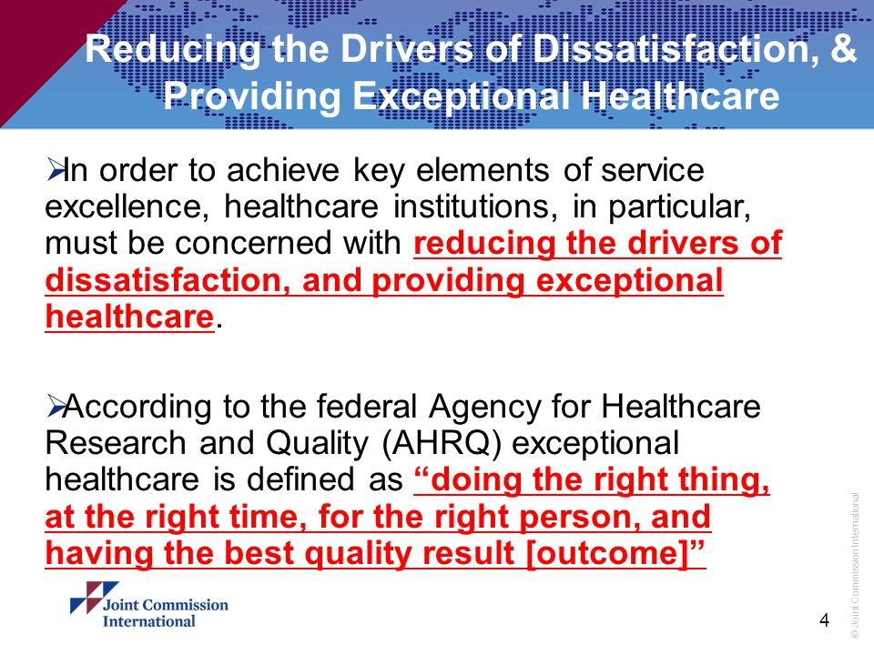 Reducing the Drivers of Dissatisfaction, & Providing Exceptional Healthcare