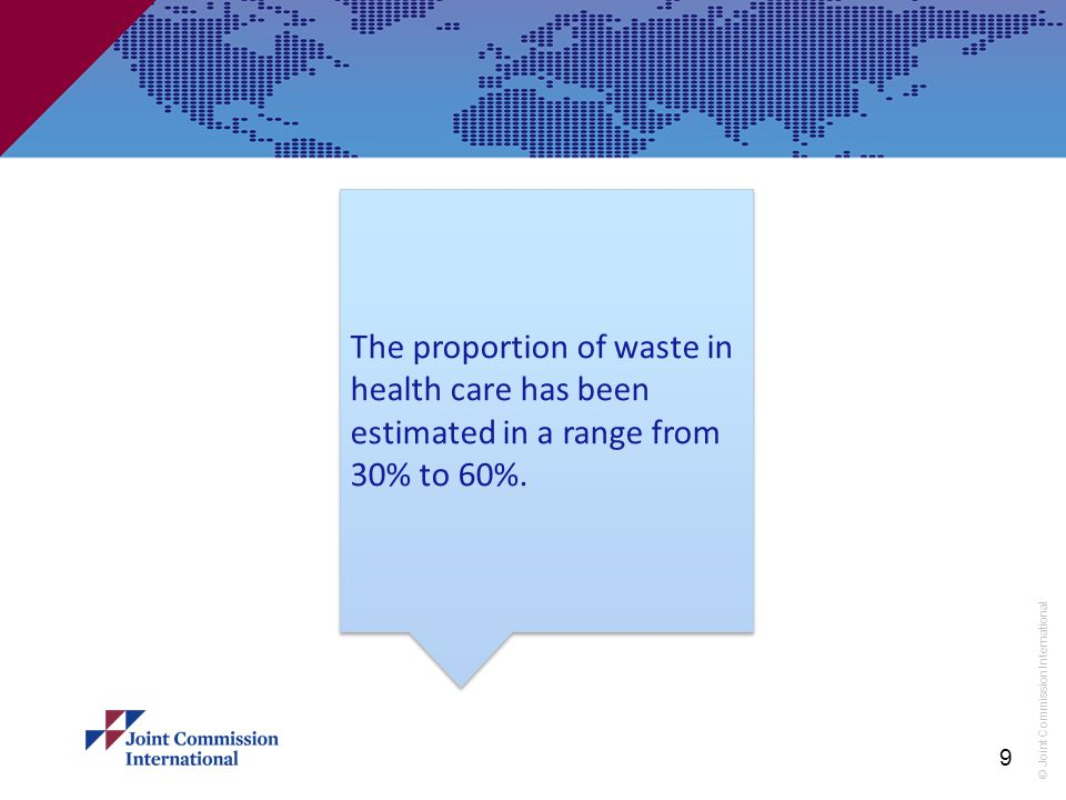 The proportion of waste in health care has been estimated in a range from 30% to 60%.