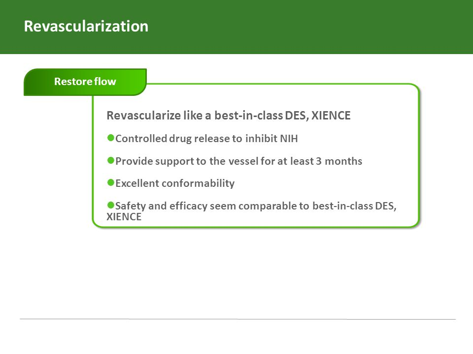 Revascularization Revascularize like a best-in-class DES, XIENCE