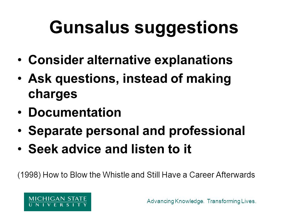 Gunsalus suggestions Consider alternative explanations