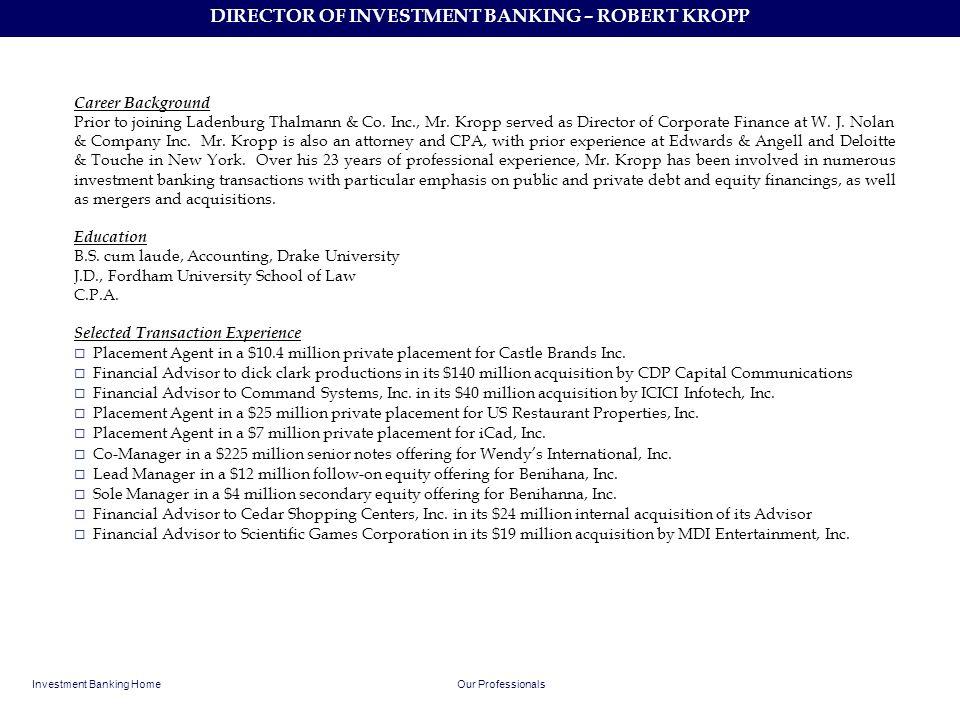 DIRECTOR OF INVESTMENT BANKING – ROBERT KROPP