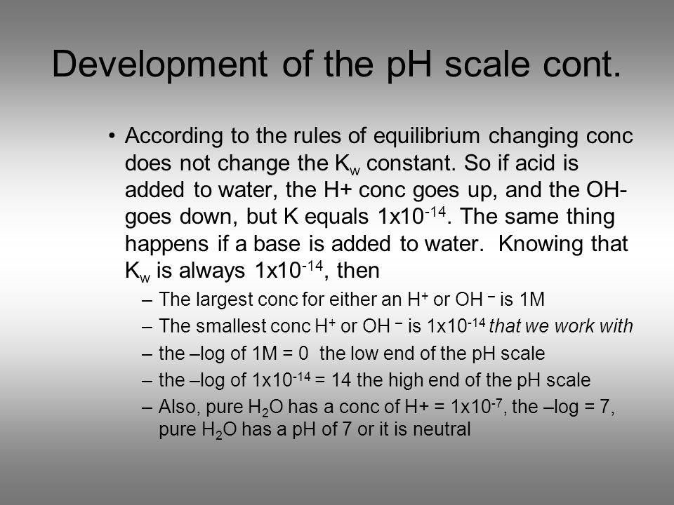 Development of the pH scale cont.