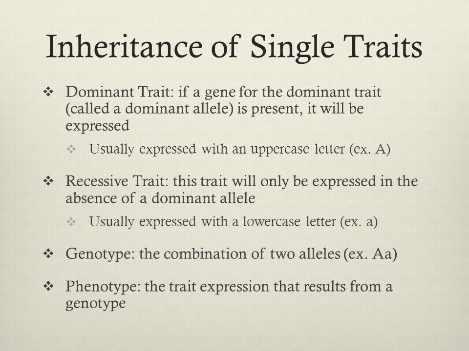 Inheritance of Single Traits