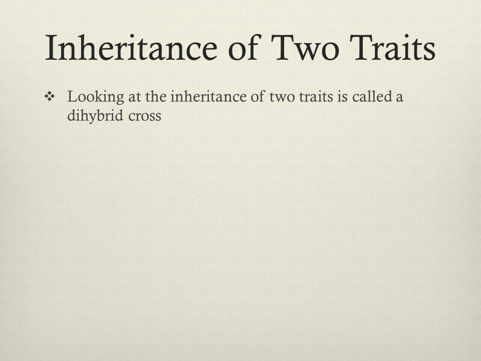 Inheritance of Two Traits