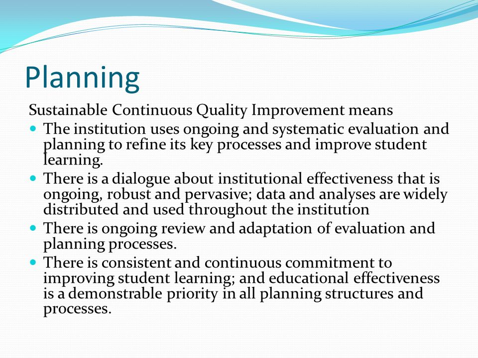 Planning Sustainable Continuous Quality Improvement means