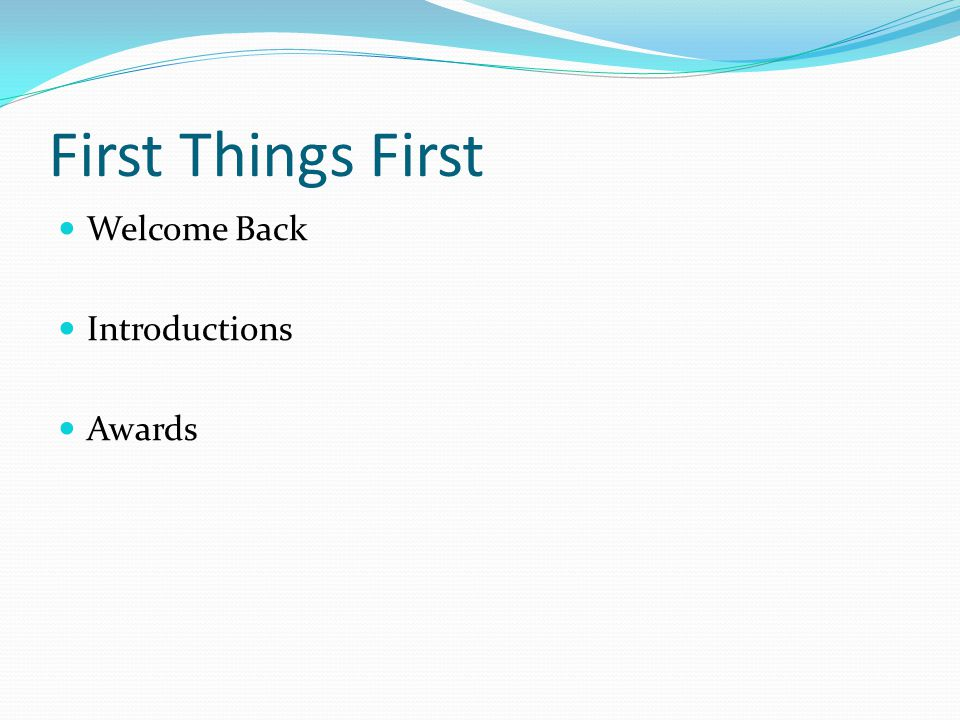 First Things First Welcome Back Introductions Awards