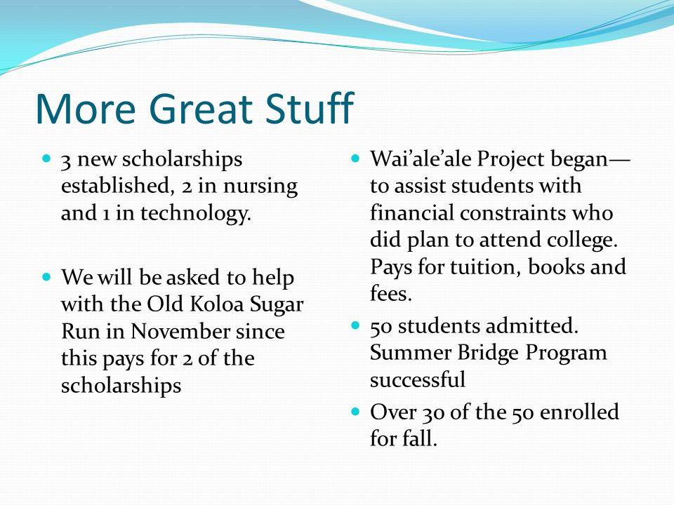 More Great Stuff 3 new scholarships established, 2 in nursing and 1 in technology.