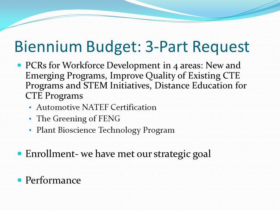 Biennium Budget: 3-Part Request