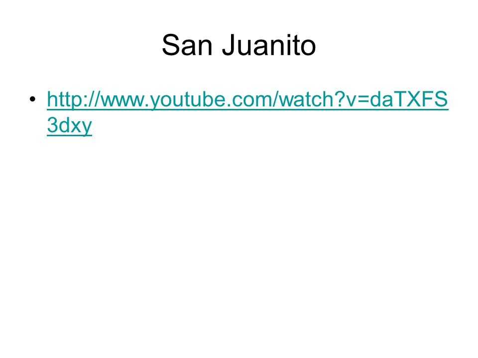 San Juanito http://www.youtube.com/watch v=daTXFS3dxy