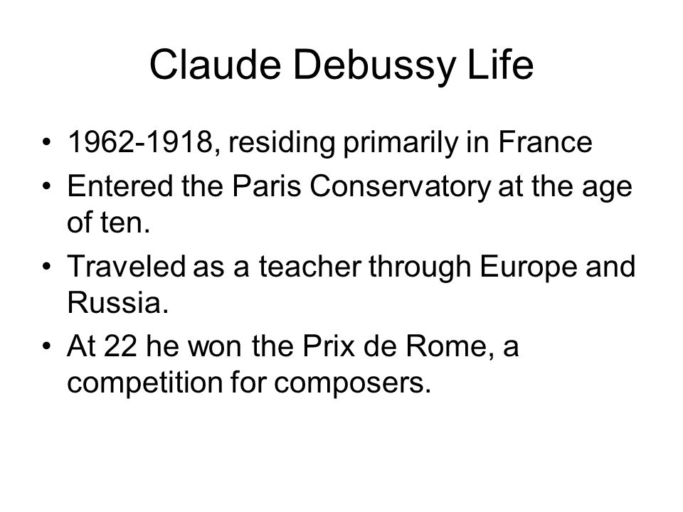 Claude Debussy Life 1962-1918, residing primarily in France